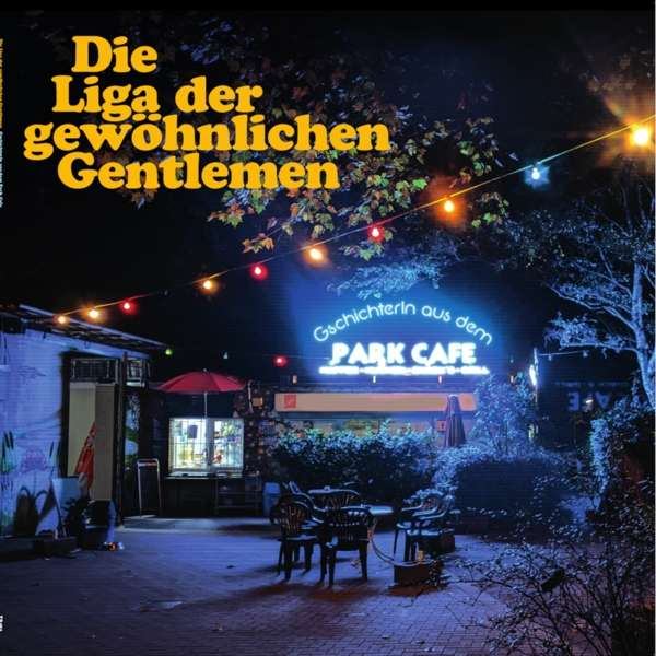 Die Liga der gewöhnlichen Gentlemen Gschichterln aus dem Park Café Cover Tapete Records