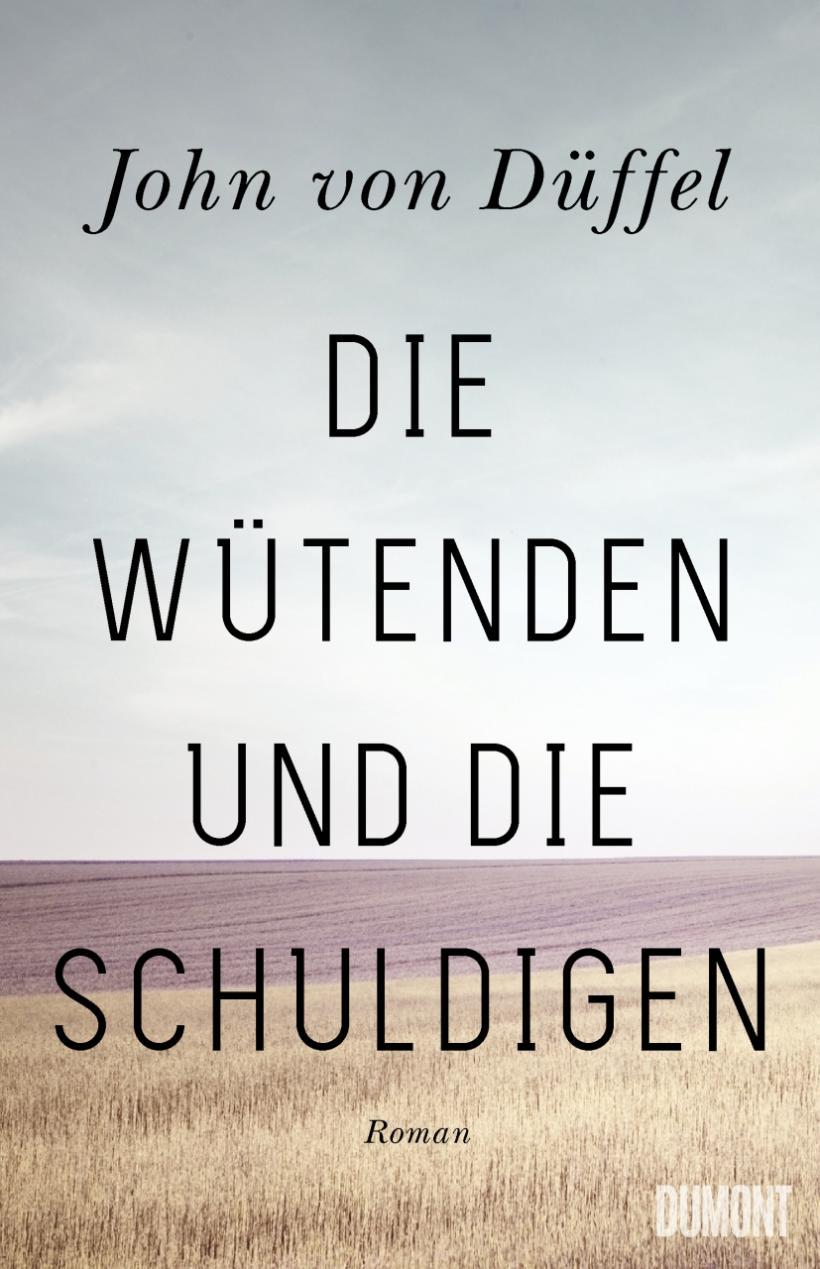John von Düffel Die Wütenden und die Schuldigen Buchcover DuMont Verlag