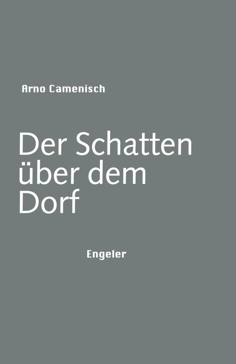 Arno Camenisch Der Schatten über dem Dorf Cover Engeler Verlag