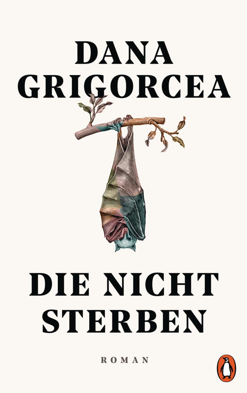 Die nicht sterben von Dana Grigorcea Cover Penguin Verlag