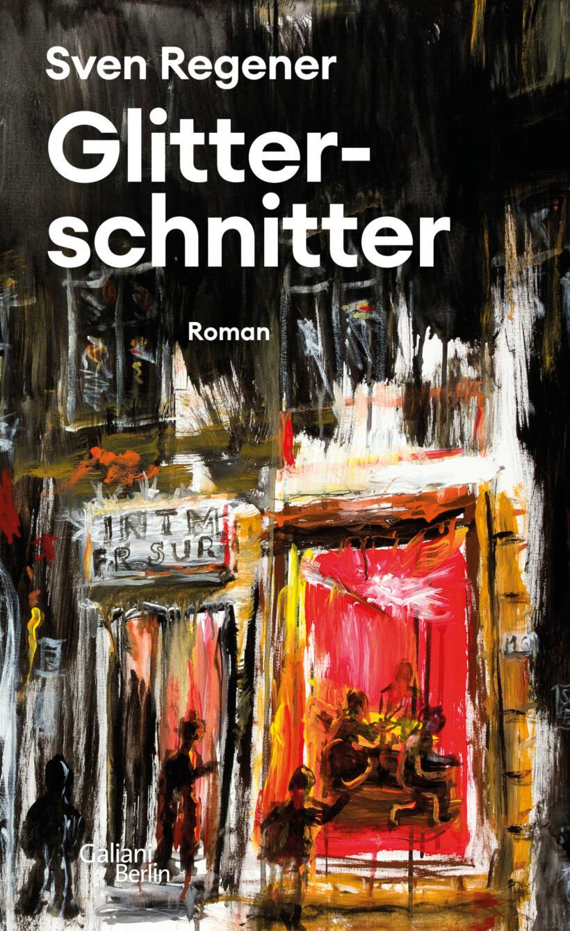 Sven Regener Glitterschnitter Cover Galiani Verlag