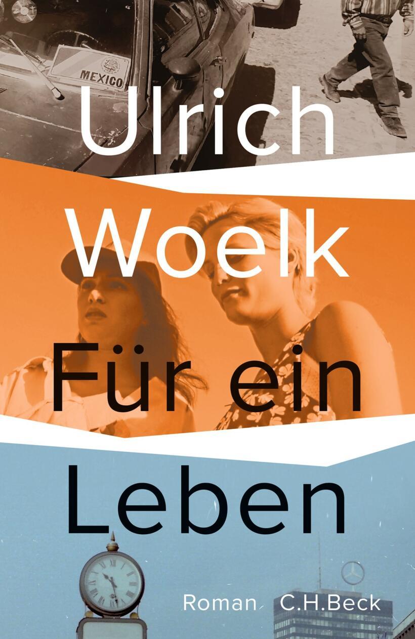 Ulrich Woelk Für ein Leben Cover Verlag C.H. Beck