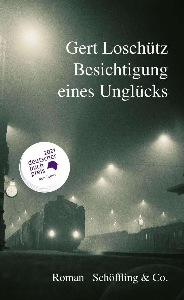 Gert Loschütz Besichtigung eines Unglücks Cover Schöffling Verlag