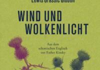 Lewis Grassic Gibbon: Wind und Wolkenlicht